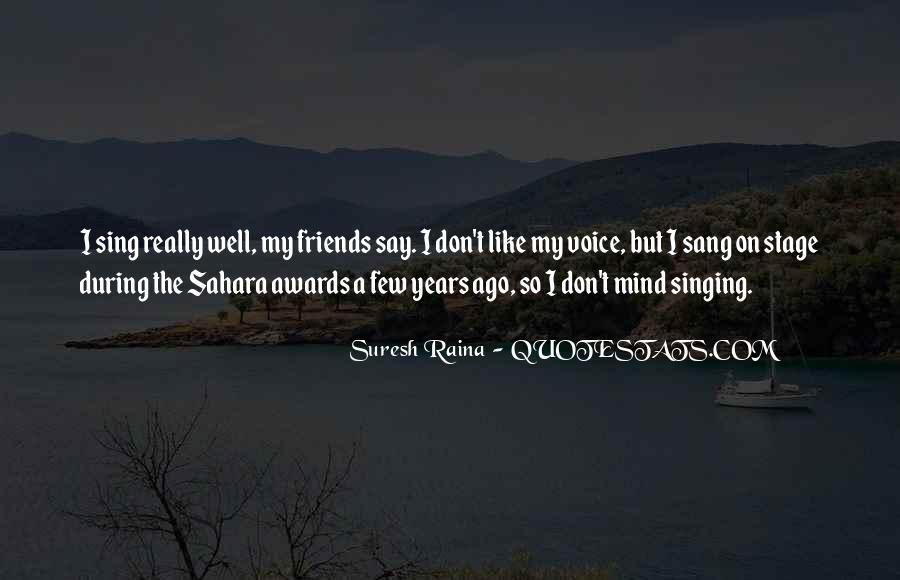 Quotes About Singing With Friends #1857836