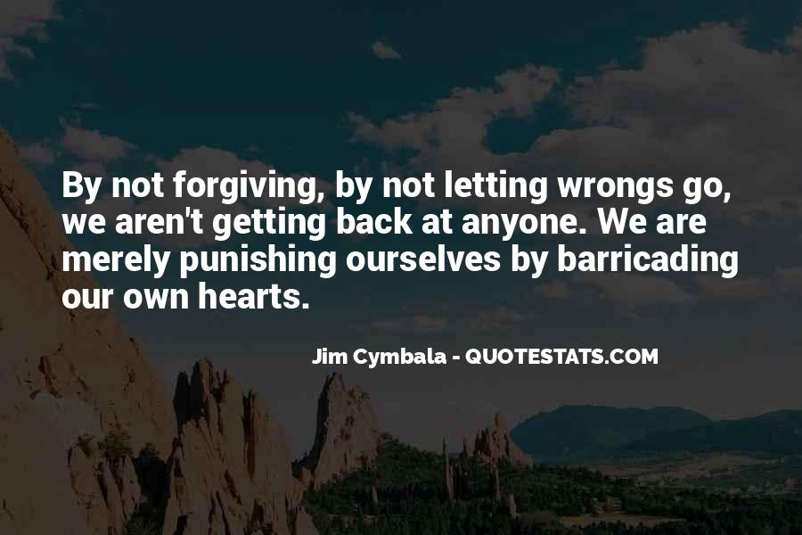 Quotes About Forgiving And Letting Go #1303584