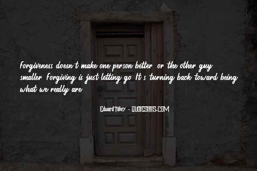 Quotes About Forgiving And Letting Go #1495038