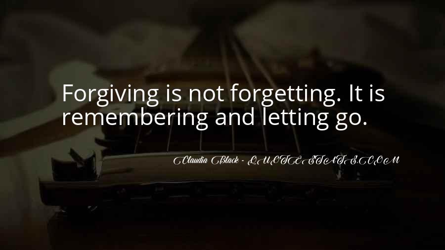 Quotes About Forgiving And Letting Go #605564