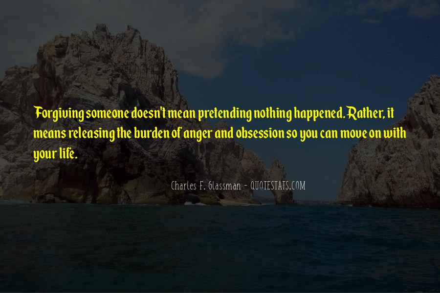 Quotes About Forgiving And Letting Go #614101