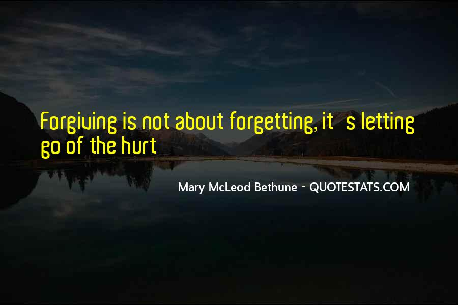 Quotes About Forgiving And Letting Go #633179