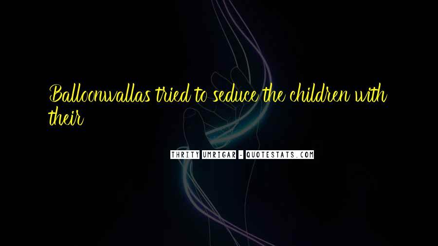 Balloonwallas Quotes #1155089