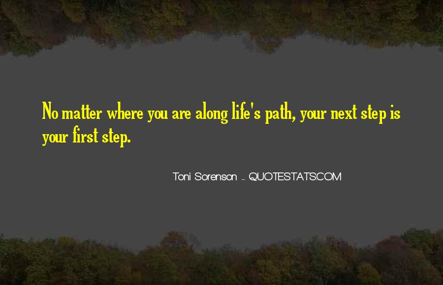 Quotes About Life's Path #243954