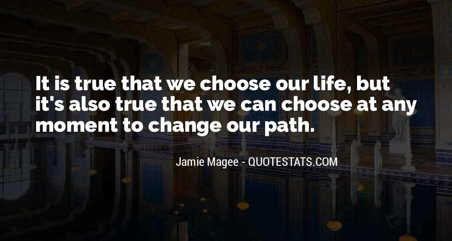 Quotes About Life's Path #286687