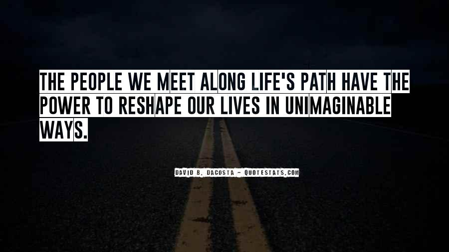 Quotes About Life's Path #334425