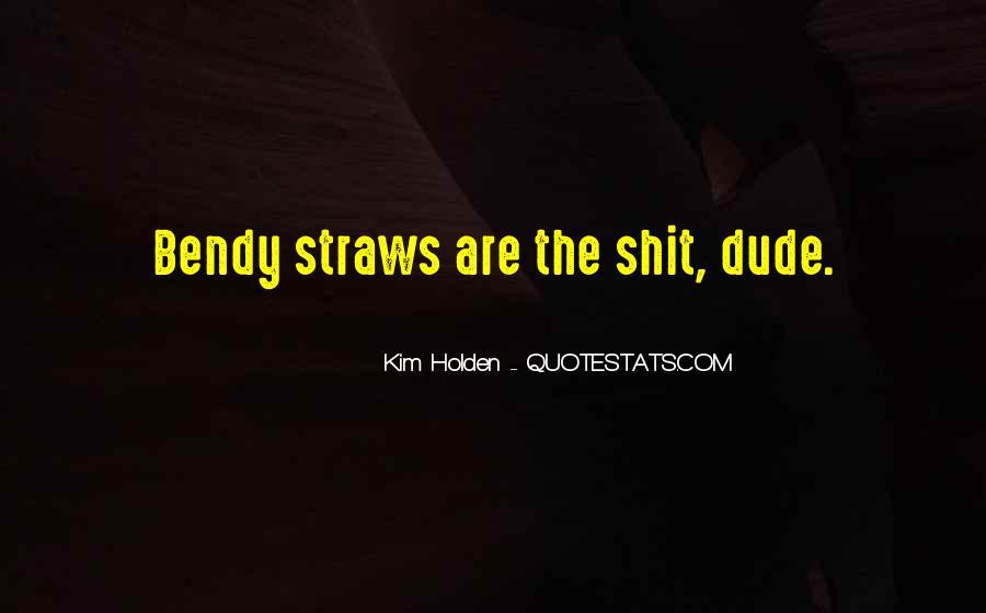 Bendy Quotes #1516683
