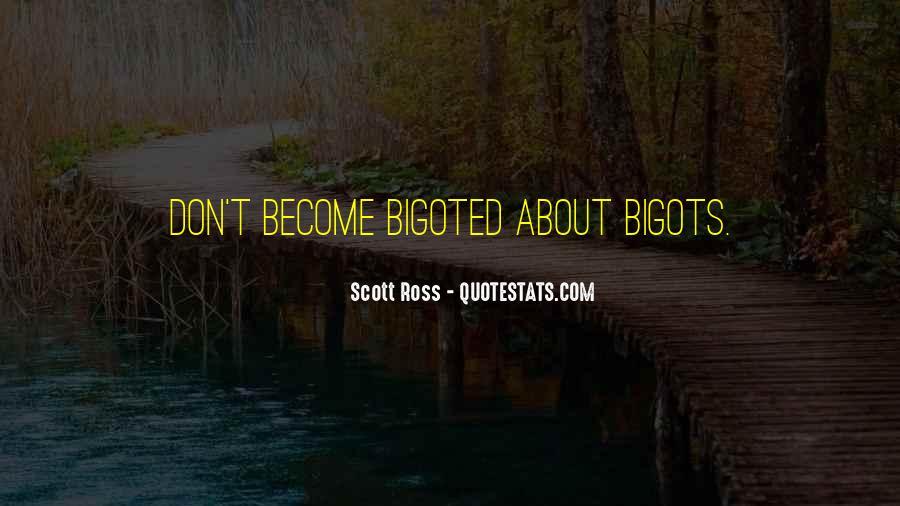 Bigoted Quotes #531175