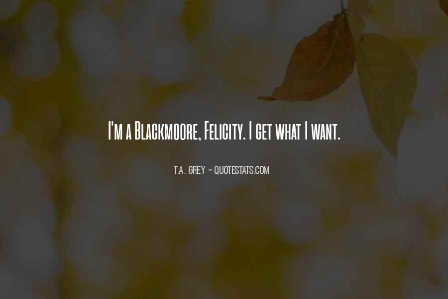 Blackmoore Quotes #1250031