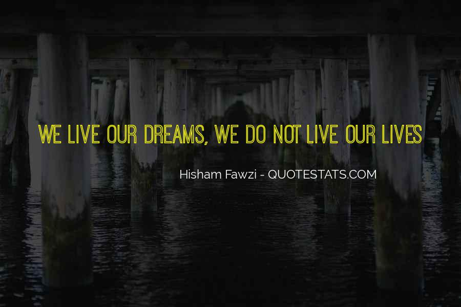 Quotes About Life Dreams #31120