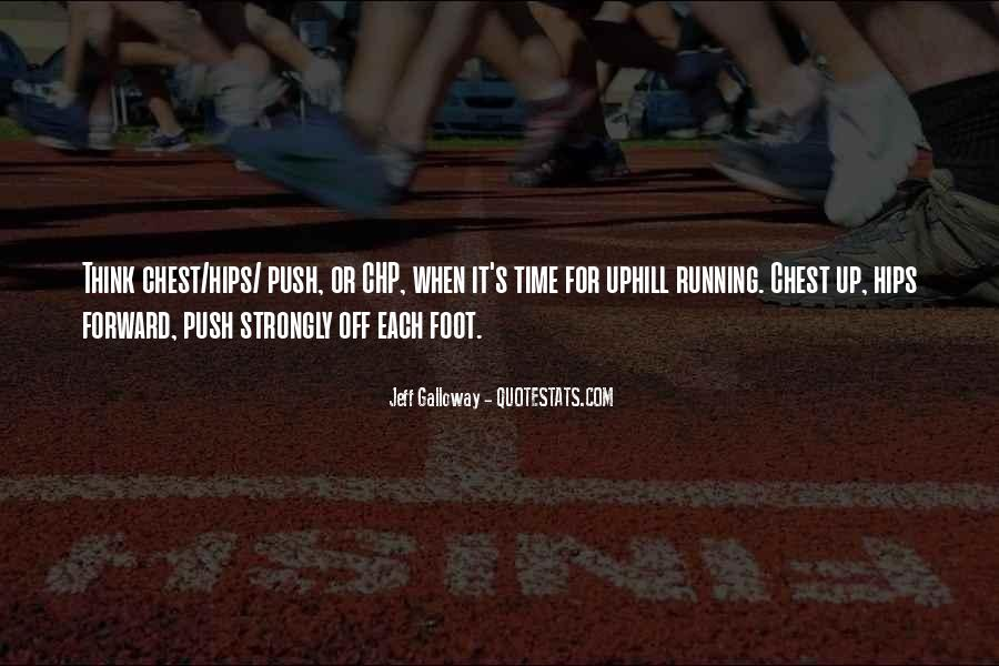 Quotes About Running Uphill #1180473