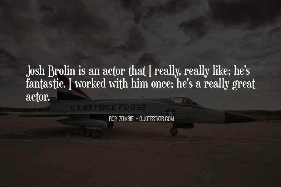 Brolin Quotes #468074