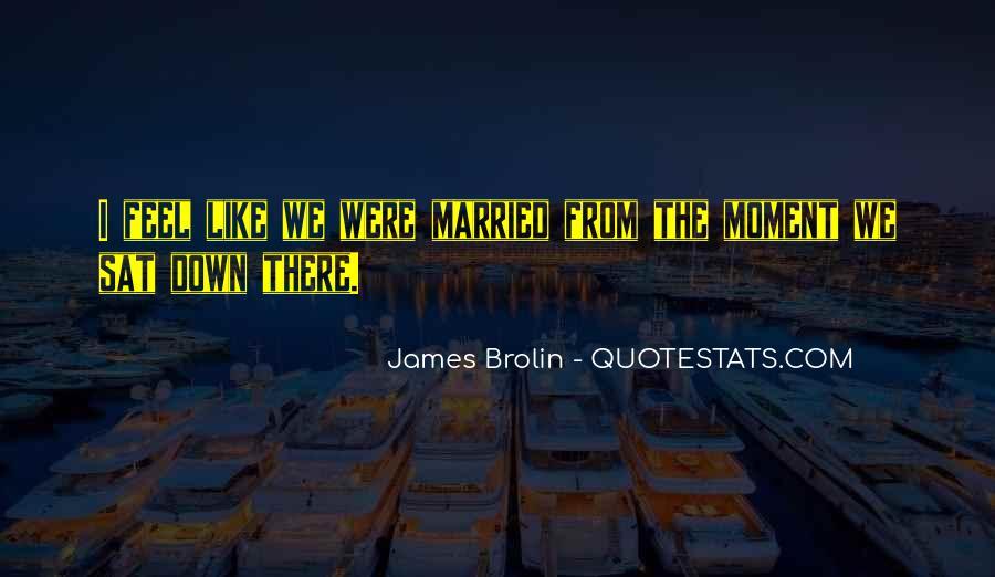 Brolin Quotes #804723