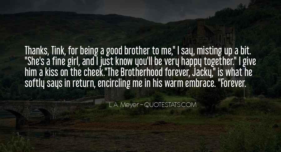 Brotherhood's Quotes #1711131