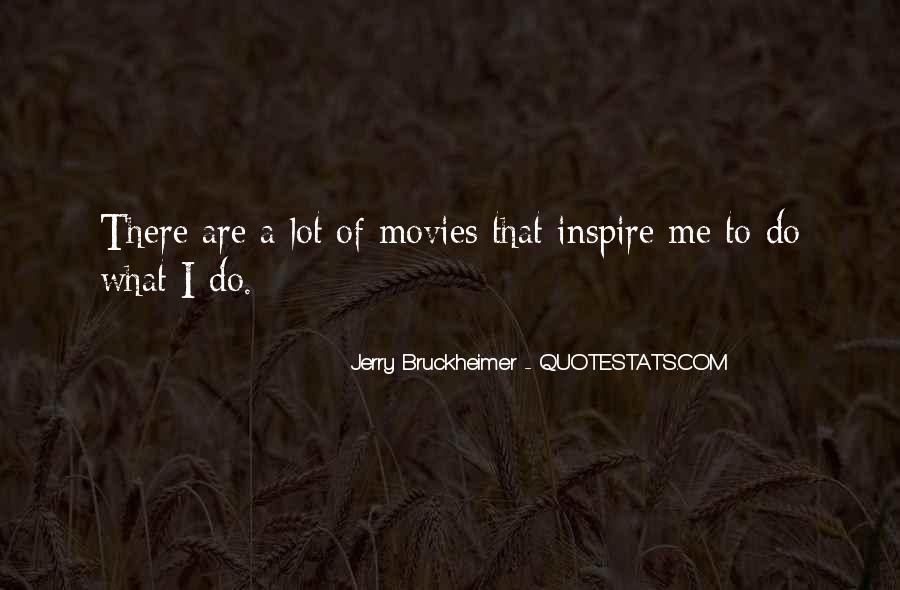Bruckheimer Quotes #1176226