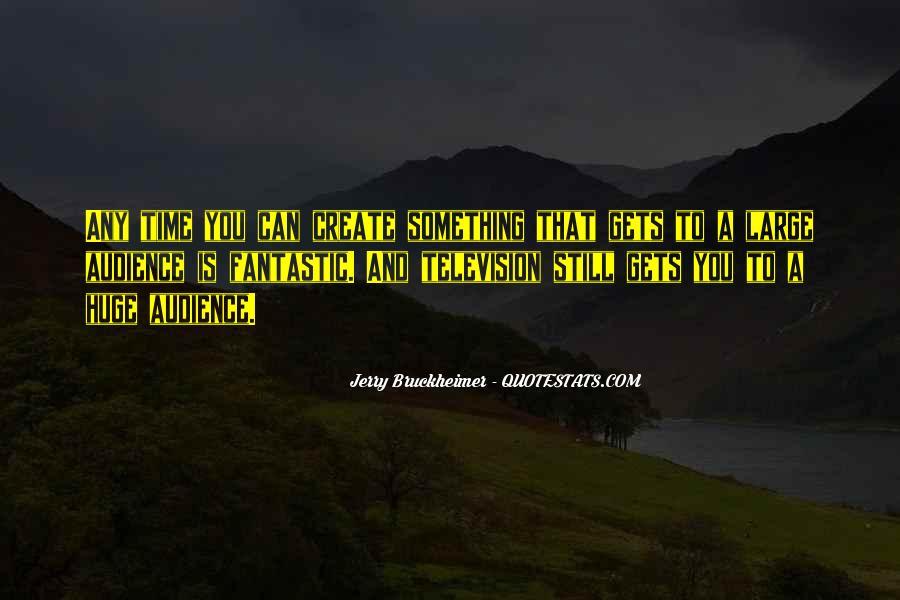 Bruckheimer Quotes #1193751