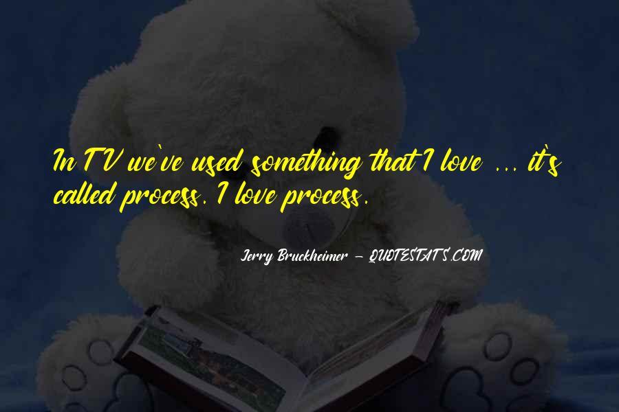 Bruckheimer Quotes #1571907