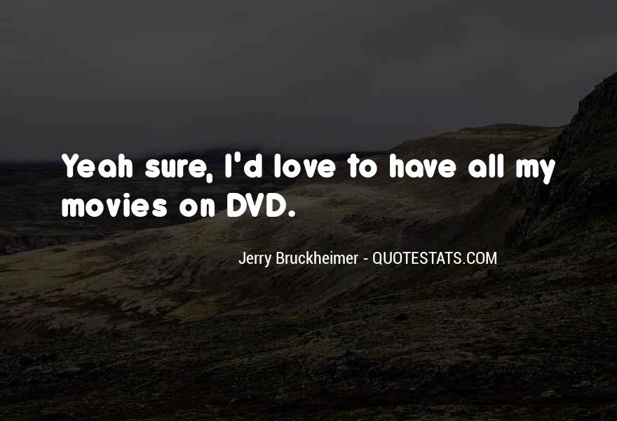 Bruckheimer Quotes #301556