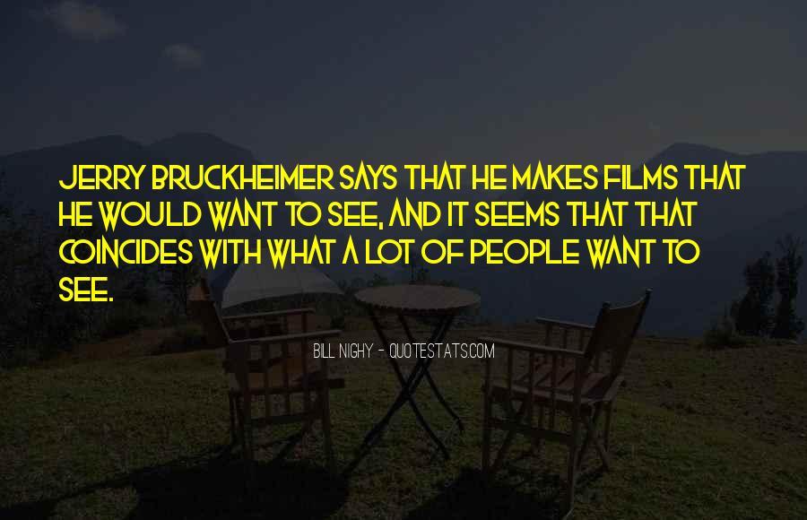 Bruckheimer Quotes #551559