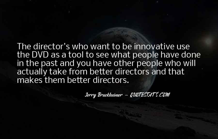 Bruckheimer Quotes #586708