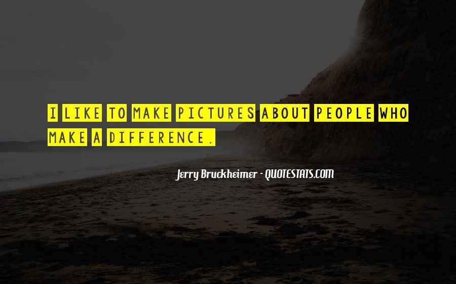Bruckheimer Quotes #60265
