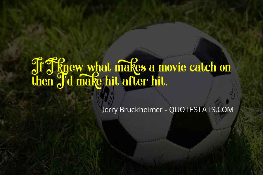 Bruckheimer Quotes #764777
