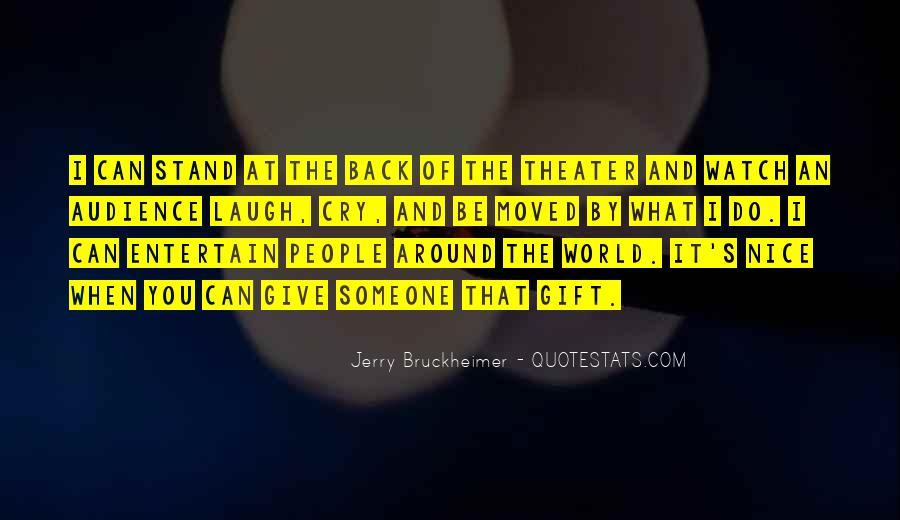 Bruckheimer Quotes #805923