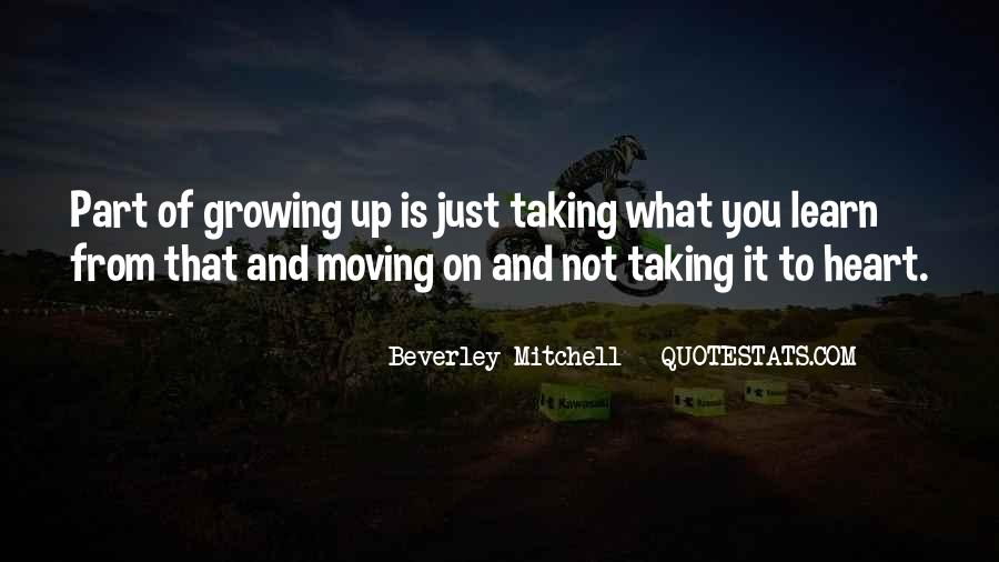 Quotes About Growing Up And Moving Out #285622