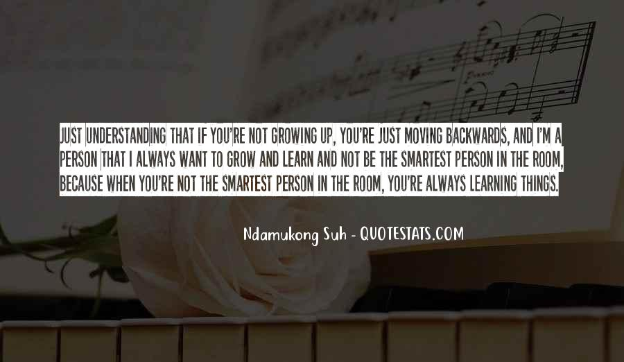 Quotes About Growing Up And Moving Out #630466