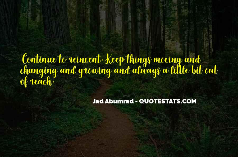 Quotes About Growing Up And Moving Out #719879