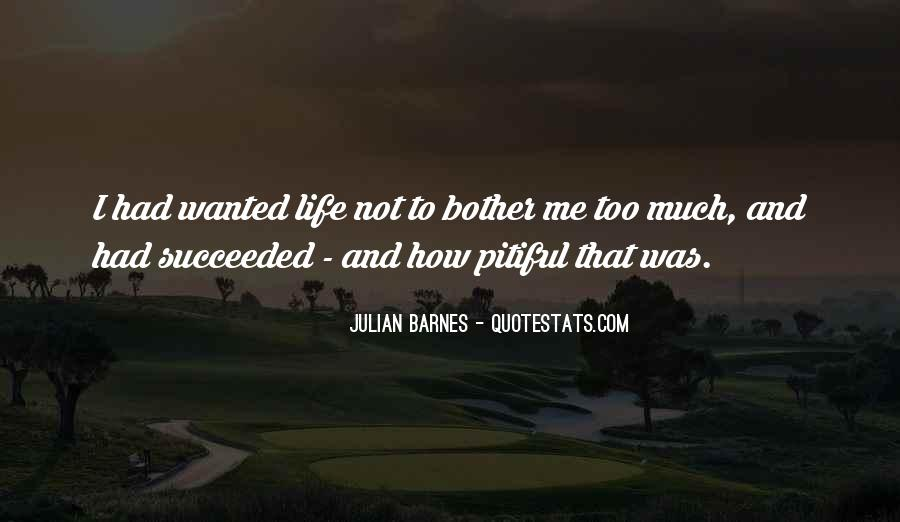Quotes About What U Want In Life #21