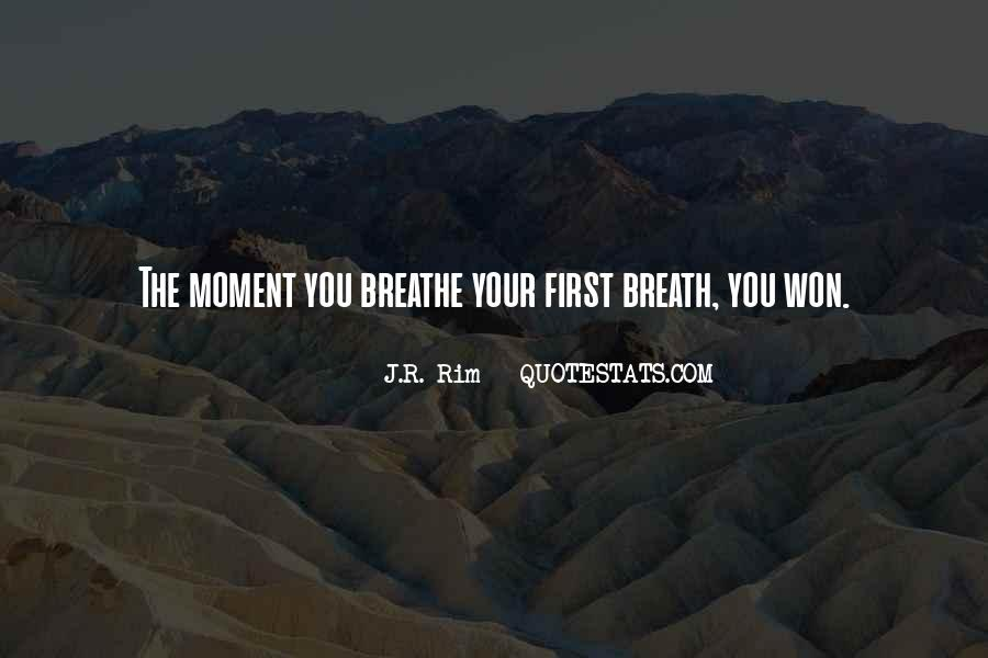 Quotes About Breathing In #297941