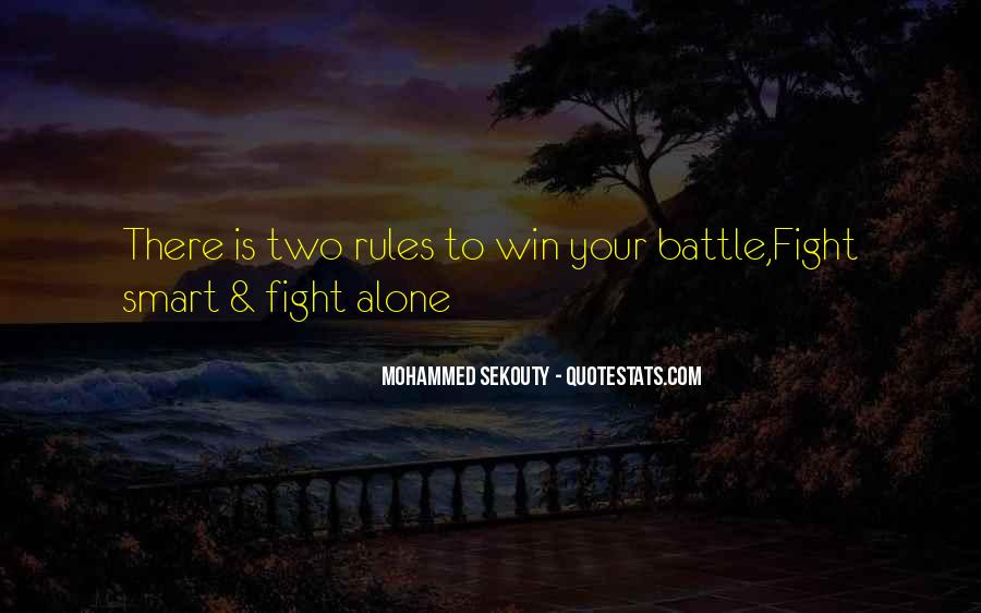 Quotes About Fighting A Battle Alone #1231688