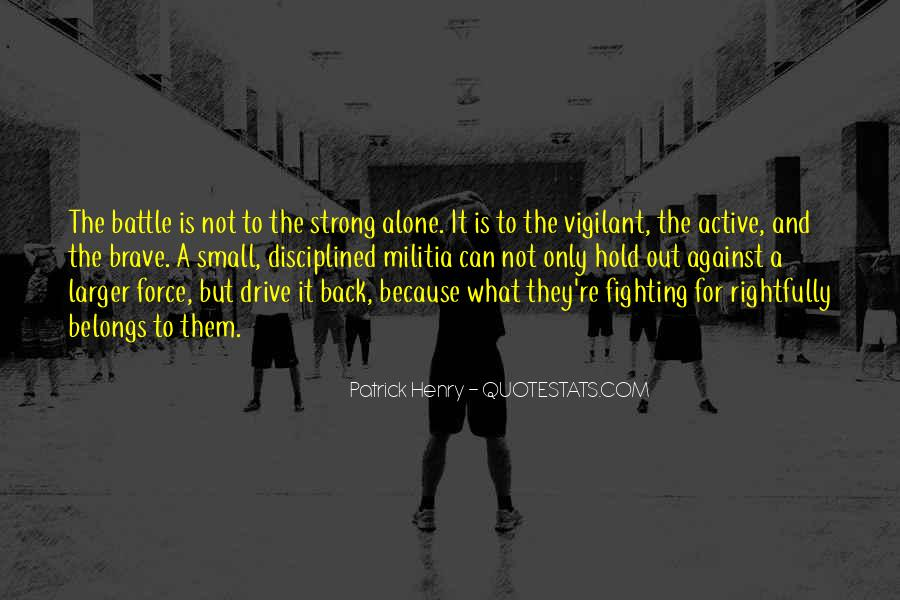 Quotes About Fighting A Battle Alone #1285286