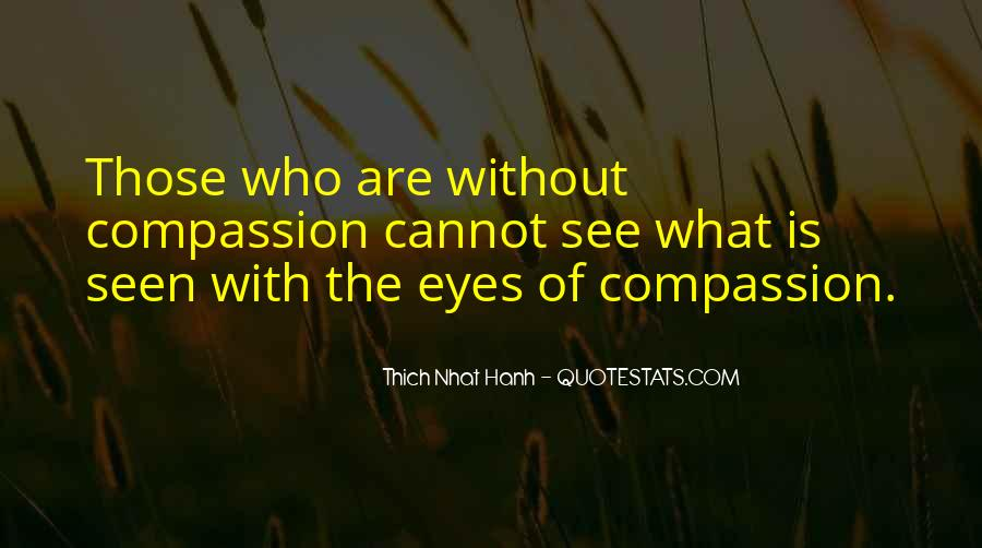 Quotes About Compassion Thich Nhat Hanh #1797900