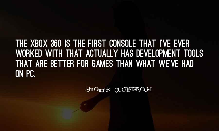 Quotes About The Xbox 360 #112539