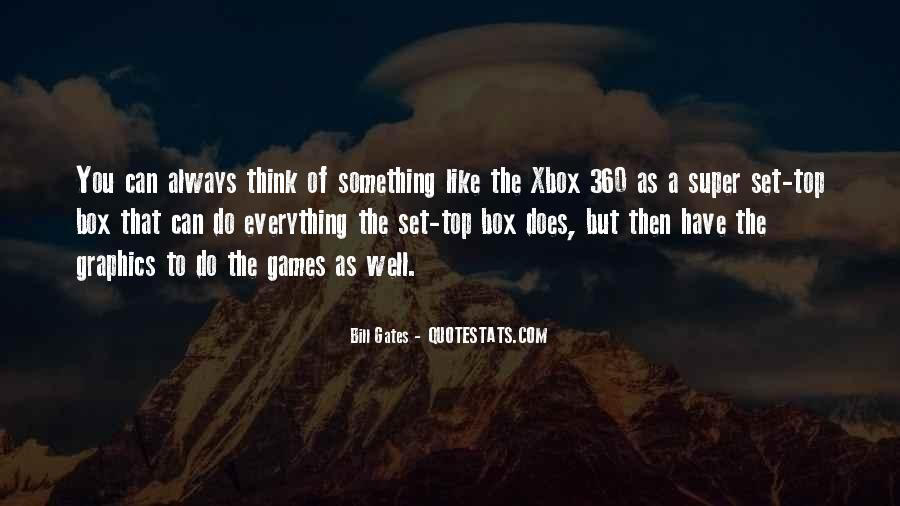 Quotes About The Xbox 360 #1552911