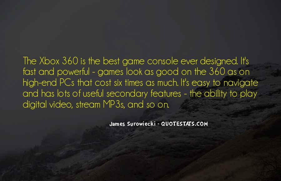 Quotes About The Xbox 360 #422974