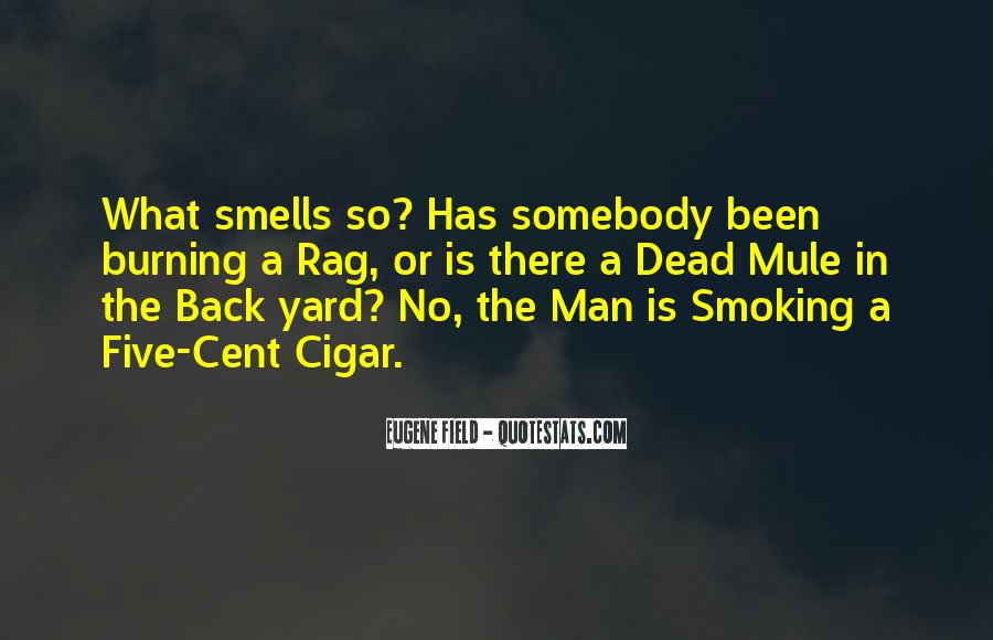 Quotes About Cigar Smoking #1171538