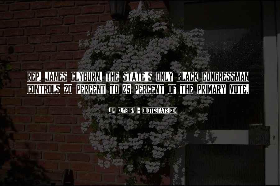 Clyburn Quotes #1268751