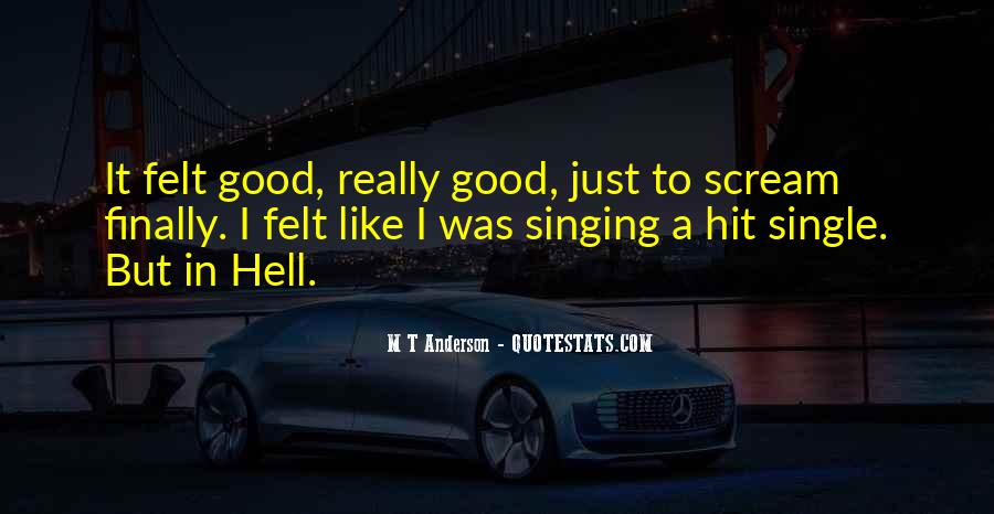 Quotes About Not Good In Singing #128191