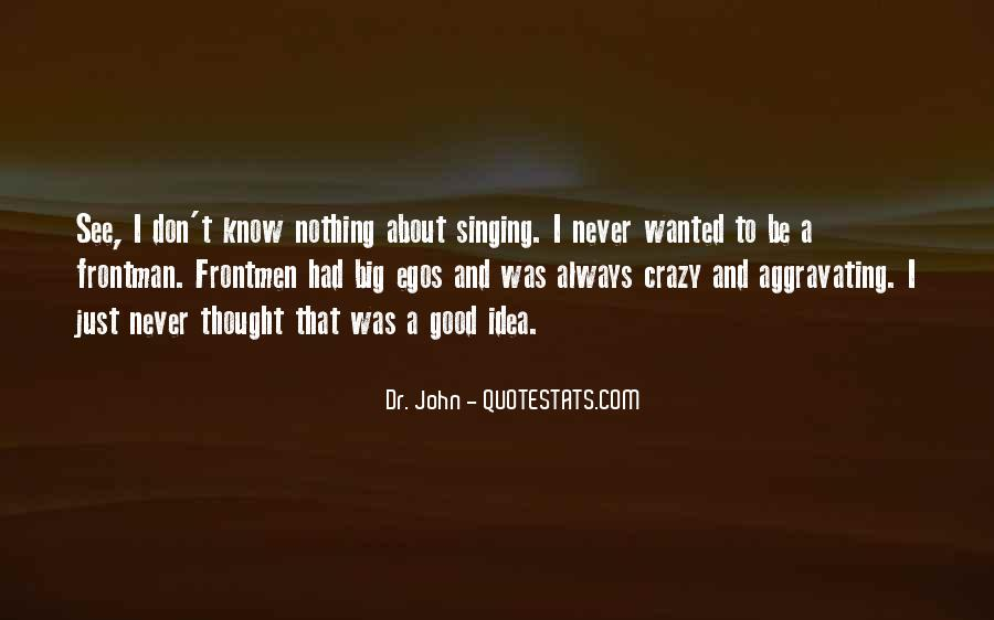 Quotes About Not Good In Singing #21698