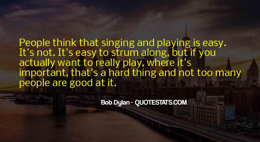 Quotes About Not Good In Singing #440961