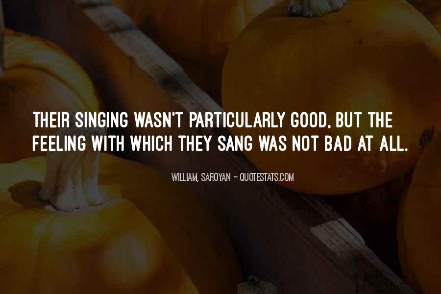Quotes About Not Good In Singing #450594