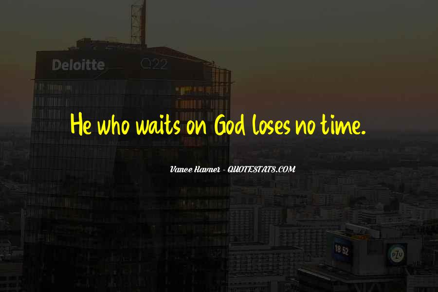 Quotes About Waiting In God's Time #1817176