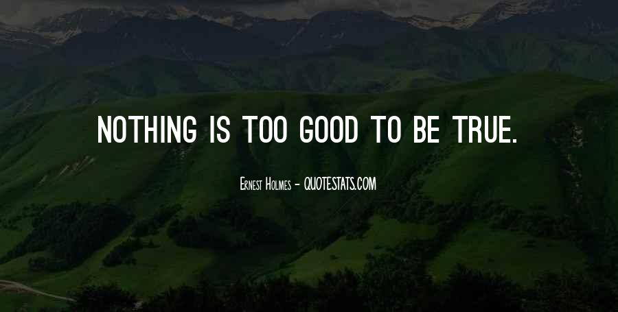 Quotes About Something Being Too Good To Be True #151662