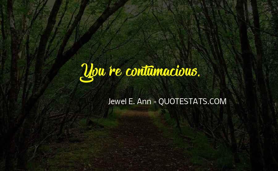 Contumacious Quotes #1688230