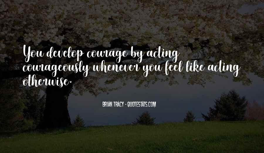 Courageously Quotes #1125105