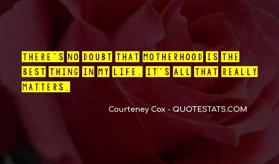 Courteney Quotes #1009967