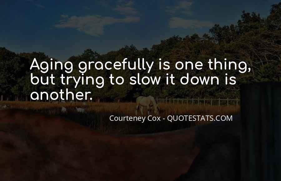 Courteney Quotes #1016130